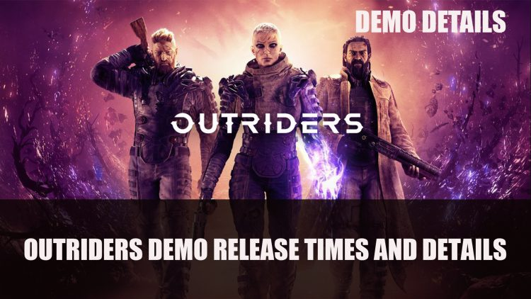 Outriders Demo Details Released