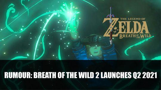 Rumour: The Legend of Zelda: Breath of the Wild 2 Will Launch Q2 2021