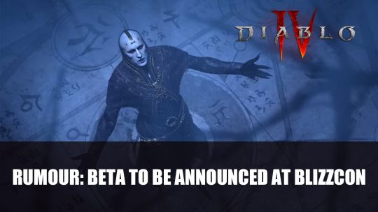 Rumour: Diablo 4 Beta to be Announced at BlizzCon 2021
