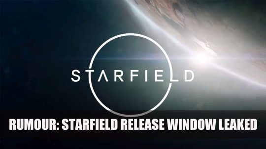 Rumour: Starfield Release Window Leaked
