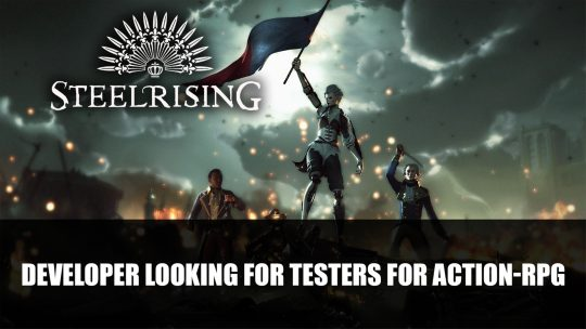Steelrising An Action-RPG About French Revolutionary Robots Is Looking for Testers