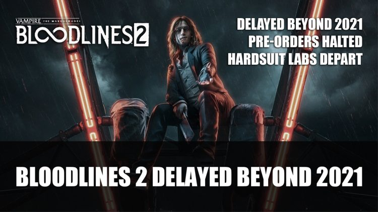 Vampire: The Masquerade Bloodlines 2 Delayed Beyond 2021; Pre-Orders Halted
