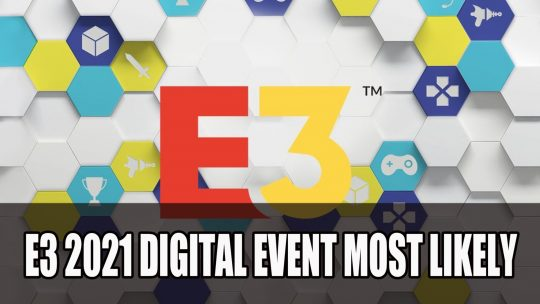 E3 2021 Going Ahead with Three Day Digital Event Most Likely