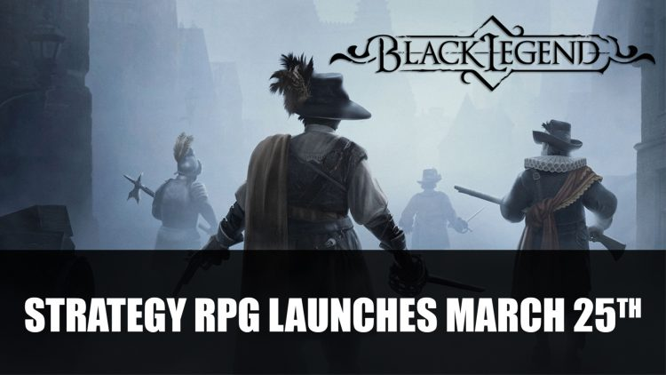 Black Legend the Strategy RPG launches March 25th