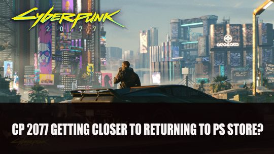 Cyberpunk 2077 Getting Closer to Returning to Playstation Store Says CD Projekt Red