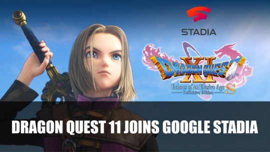 Dragon Quest 11 Joins Google Stadia