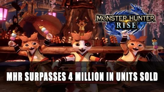 Monster Hunter Rise Shipments and Digital Sales Top 4 Million