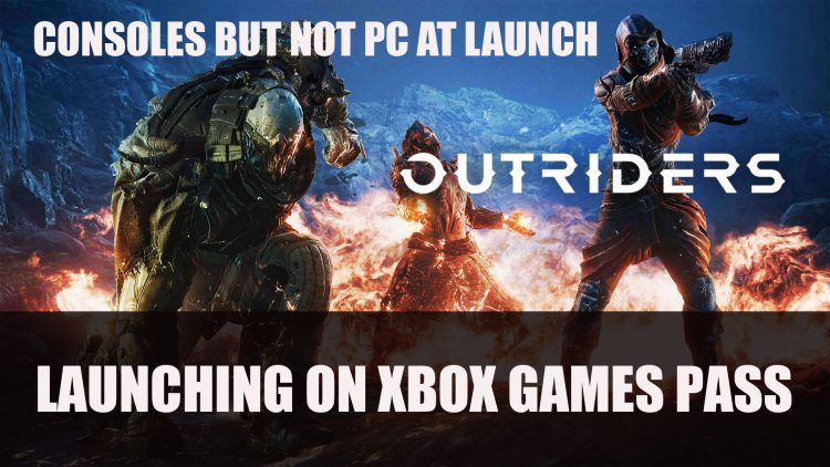 Outriders Will Launch on Xbox Games Pass