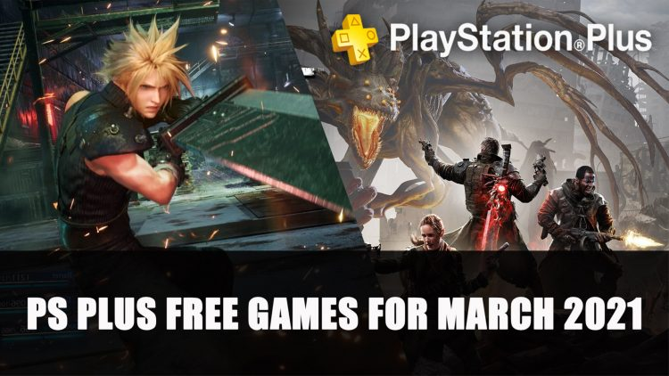 Playstation Plus Free Games for March 2021 Include Final Fantasy 7 Remake