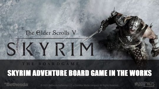 Skyrim Adventure Board Game In the Works