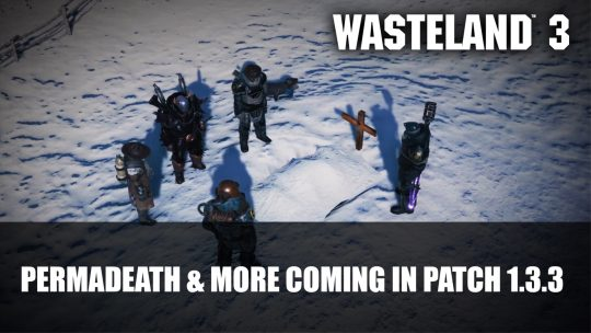 Wasteland 3 Will Get Permadeath & More in Patch 1.3.3