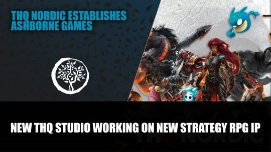 THQ Nordic Establishes Ashborne Games; Developing New Historical Strategy RPG IP