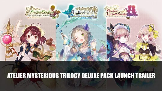 Atelier Mysterious Trilogy Deluxe Pack Launch Trailer