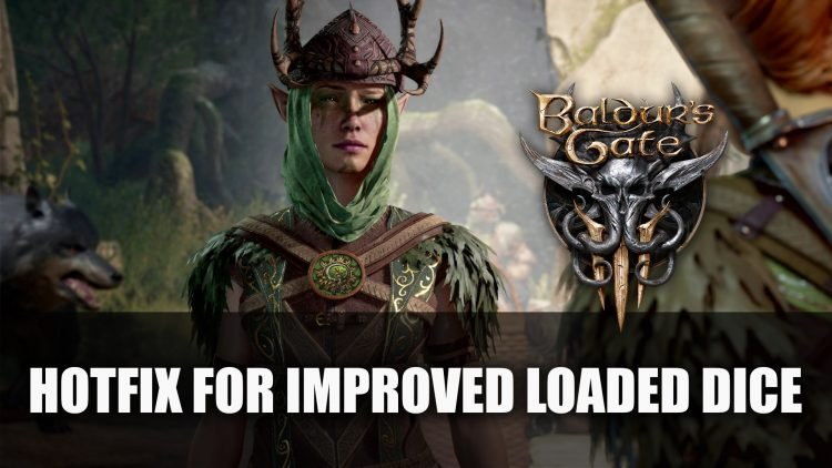 Baldur's Gate 3 Implements Hotfix For Improved Loaded Dice