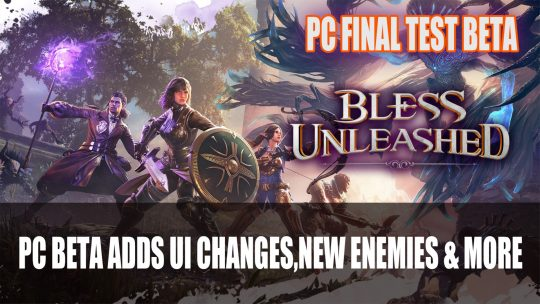 Bless Unleashed PC Beta Releases Next Week With a Number of Changes
