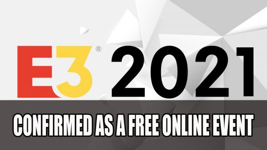 E3 2021 Confirmed to be a Free Online-Only Event