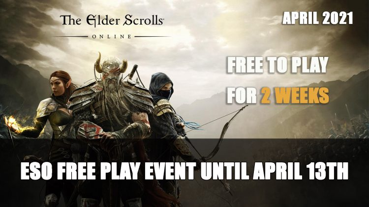 Elder Scrolls Online Free To Play Event Lasts 2 Weeks This April 2021