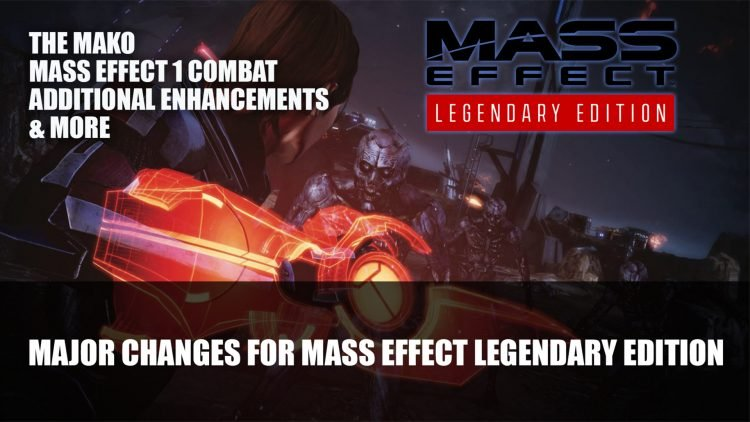 Bioware Makes Major Changes for Mass Effect Legendary Edition Including The Mako's Instant Deaths