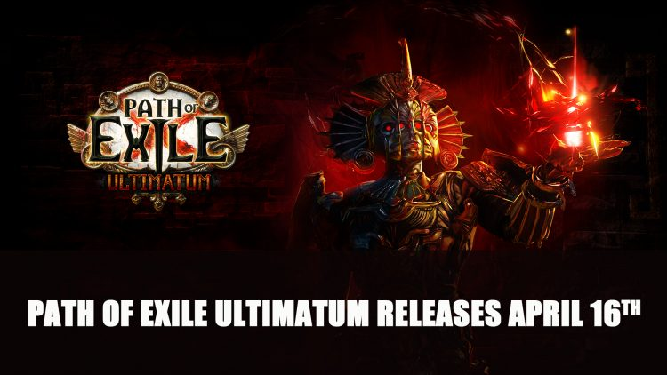 Path of Exile Ultimatum Releases April 16th
