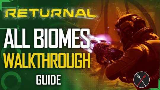 Returnal Walkthrough Guide: Overgrown Ruins, Crimson Wastes, Derelict Citadel and More!