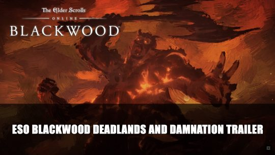 Elder Scrolls Online: Blackwood Deadlands and Damnation Trailer