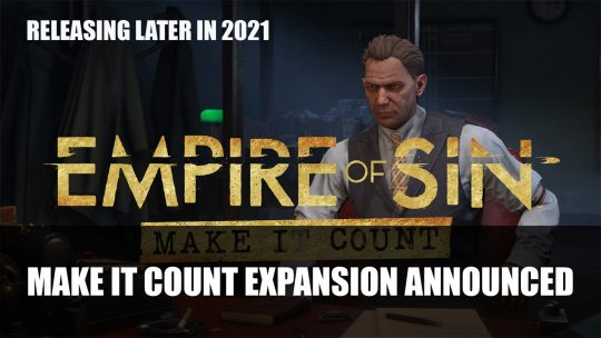 Empire of Sin Make It Count Expansion Announced Releasing Later in 2021