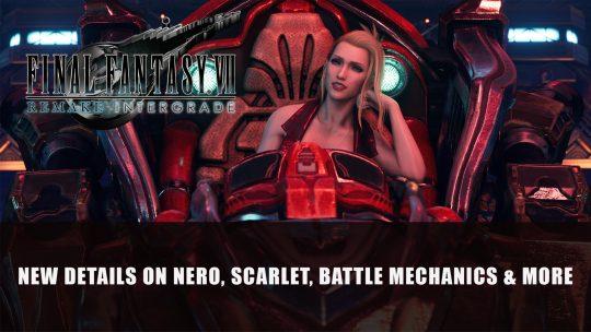 Final Fantasy VII Remake Intergrade Gets Details on Nero, Scarlet, Battle Mechanics and More