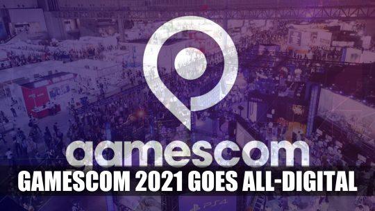 Gamescom 2021 Confirmed As An All-Digital Event