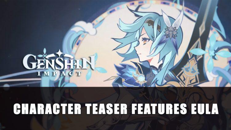 Genshin Impact New Trailer Features Eula