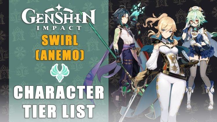 Genshin Impact Character Tier List: Swirl (Anemo)