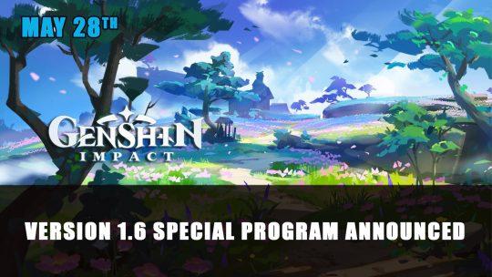 Genshin Impact Version 1.6 Special Program Announced