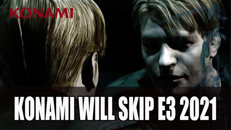 "Konami Will Skip E3 2021 Due to ""in deep development on a number of key projects"""