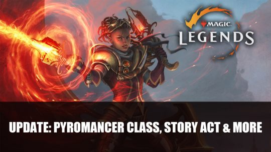 Magic Legends New Update Adds Pyromancer Class, Story Act and More