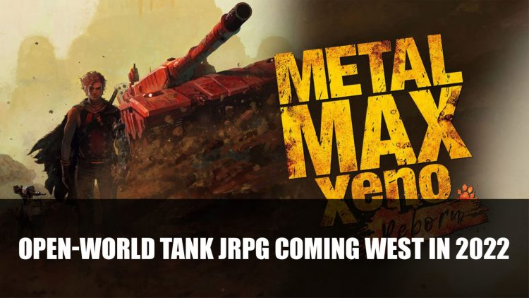 Metal Max Xeno Reborn Announced to Be Coming West for PS4, Switch and PC