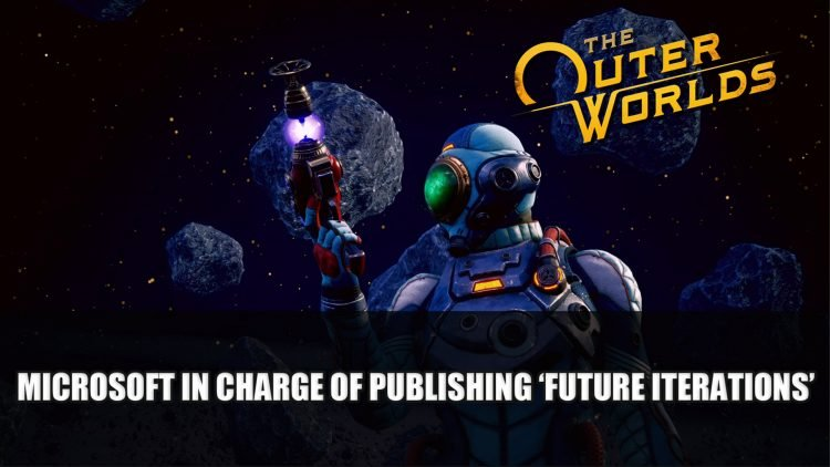 Microsoft Officially Takes Over Publishing Rights for 'Future Iterations' of The Outer Worlds