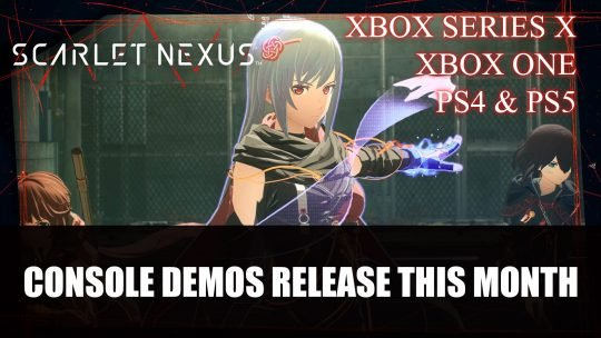 Scarlet Nexus Console Demos Release This Month
