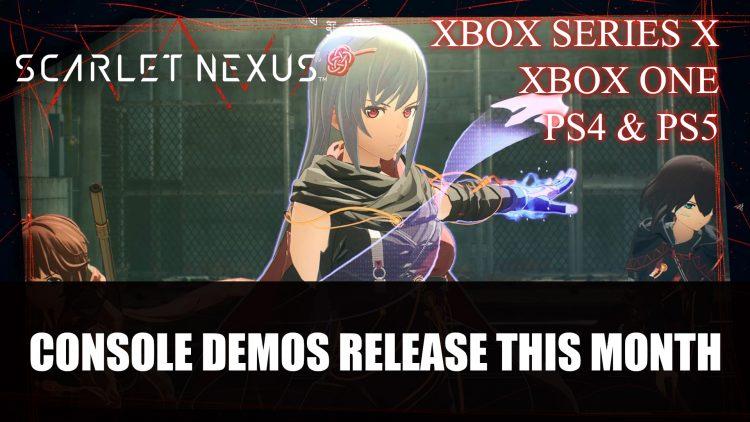 Scarlet Nexus Console Demos Release This Month