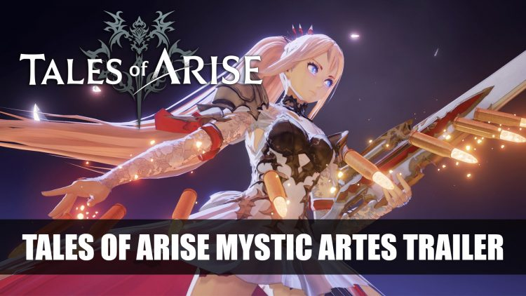 Tales Of Arise Gets Mystic Artes Trailer