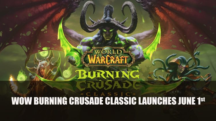 World of Warcraft Burning Crusade Classic Launches June 1st