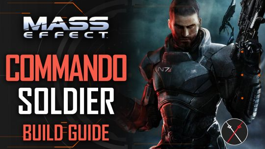 Mass Effect Legendary Edition Build Guide: Soldier (Mass Effect 1)