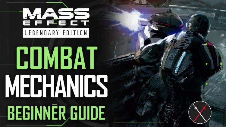 Mass Effect Legendary Edition: Beginner's Guide to Combat Mechanics (Mass Effect 1, 2 & 3)