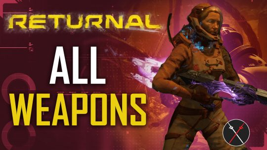 All Weapons in Returnal Guide