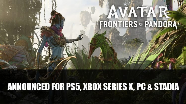 Avatar: Frontiers of Pandora Announced for PS5, Xbox Series X, PC and Stadia