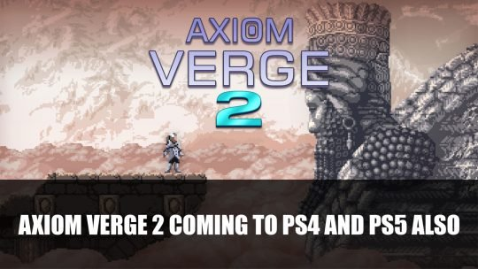 Axiom Verge 2 Announced To Be Coming to PS5 & PS4