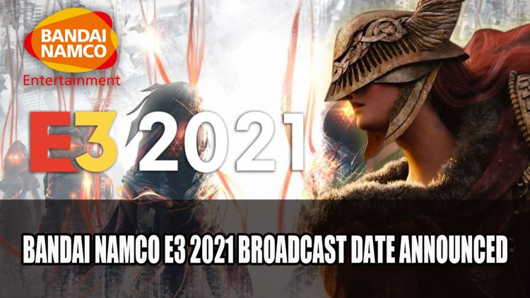 Elden Ring Publisher Bandai Namco E3 2021 Broadcast Date Announced; Will There Be Elden Ring?
