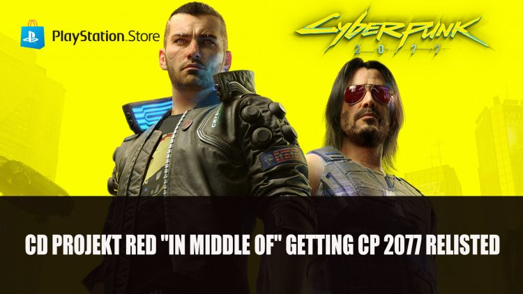 CD Projekt Red Are Currently In the Process of Relisting Cyberpunk 2077 on Playstation Store