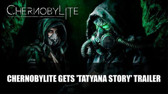 Chernobylite Gets 'Tatyana Story' Trailer