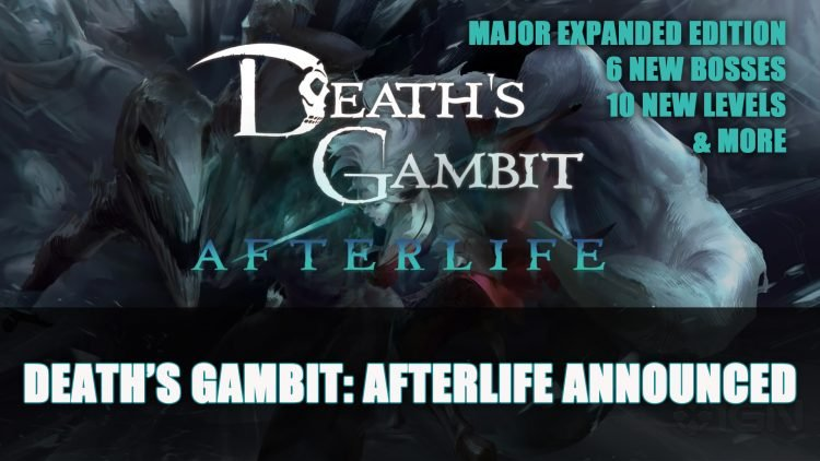 Death's Gambit: Afterlife An Expanded Edition Announced