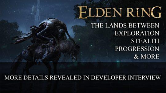 Elden Ring Gains More Details Through Hidetaka Miyazaki Interview