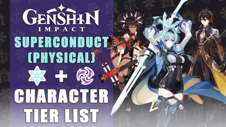 Genshin Impact Character Tier List: Superconduct (Physical)